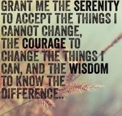 grant-me-the-serenity-to-accept-the-things-i-cannot-change-the-courage-to-change-the-things-i-can-and-the-wisdom-to-know-the-difference5